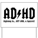 AD/HD Look a Squirrel Yard Sign