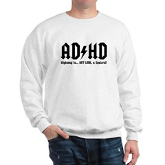 AD/HD Look a Squirrel Sweatshirt