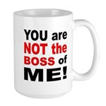 Not the Boss of Me Large Mug