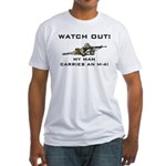 WATCH OUT MILITARY MAN M-4 Fitted T-Shirt