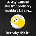 A Day Without Billiards