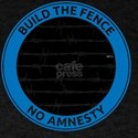 may11_build_the_fence_3 T-Shirt