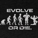 EVOLVE OR DIE BODYBUILDING