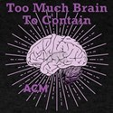 Too Much Brain To Contain T-Shirt