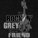RockinGreylFor Friend T-Shirt