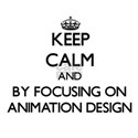 Keep calm by focusing on Animation Design T-Shirt