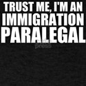 Trust Me, I'm A Immigration Paralegal T-Shirt