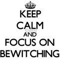 Keep Calm and focus on Bewitching T-Shirt