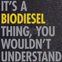 Its A Biodiesel Thing T-Shirt