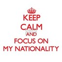 Keep Calm and focus on My Nationality T-Shirt