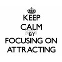 Keep Calm by focusing on Attracting T-Shirt