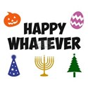 Happy Whatever Holiday T-Shirt
