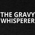 The Gravy Whisperer T-Shirt