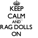 Keep Calm and Rag Dolls ON T-Shirt