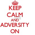 Keep Calm and Adversity ON T-Shirt