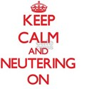 Keep Calm and Neutering ON T-Shirt