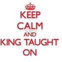 Keep Calm and King Taught ON T-Shirt