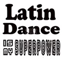 Latin Dance Is My SuperPower White T-Shirt