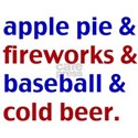 Apple Pie & Fireworks & Baseball & Cold Beer. T-Sh