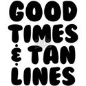 Good Times and Tan Lines White T-Shirt