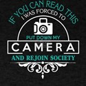 I Was Forced To Put Down My Camera T Shirt T-Shirt