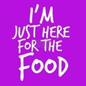Im Just Here For The Food T-Shirt