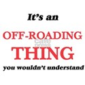 It's an Off-Roading thing, you wouldn& T-Shirt