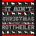 It Aint Christmas Without My Rottweiler T-Shirt