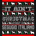 It Aint Christmas Without My Segugio Itali T-Shirt