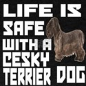 Life Is Safe With A Cesky Terrier T-Shirt