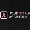 Breast Cancer: Pink For My Girlfriend T-Shirt