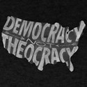 Democracy NOT Theocracy T-Shirt