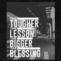 Tougher Lesson Bigger Blessing T-Shirt