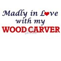 Madly in love with my Wood Carver T-Shirt