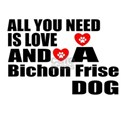 All You Need Is Love Bichon Shirt