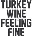 Turkey Wine Feeling Fine T-Shirt