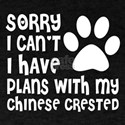 I Have Plans With My Chinese Crested T-Shirt