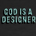 God Is A Designer For Christian T-Shirt