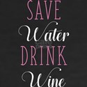 Save Water Drink Wine Shirt