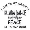 Rumba Dance Is My Religion Shirt