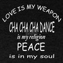 Cha Cha Cha dance Is My Religion T-Shirt