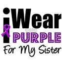 I Wear Purple Ribbon For My Sister T-Shirts
