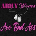 army wives are bad ass T-Shirt