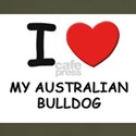 I love MY AUSTRALIAN BULLDOG T-Shirt