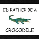 I'd Rather Be A Crocodile T-Shirt