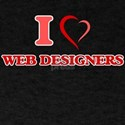 I love Web Designers T-Shirt
