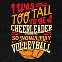 I Was Too Tall To Be A Cheerleader I Play T-Shirt