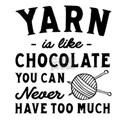 Yarn Like Chocolate Never Enough T-Shirt