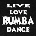 Live Love Rumba Dance T-Shirt