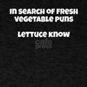 In Search Of Fresh Vegetable Puns Lettuce T-Shirt
